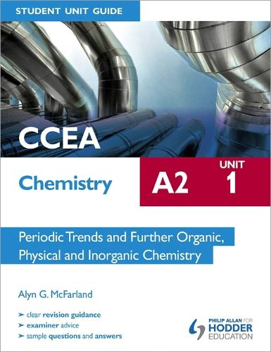CCEA Chemistry A2 Student Unit Guide Unit 1: Periodic Trends and Further Organic, Physical and Inorganic Chemistry (Paperback)