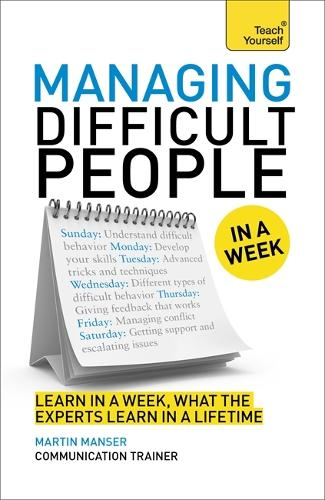 Managing Difficult People in a Week (Paperback)