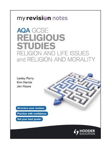 My Revision Notes: AQA GCSE Religious Studies: Religion and Life Issues and Religion and Morality - My Revision Notes (Paperback)