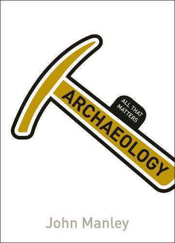 Archaeology: All That Matters - All That Matters (Paperback)