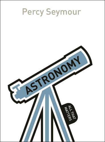 Astronomy: All That Matters - All That Matters (Paperback)
