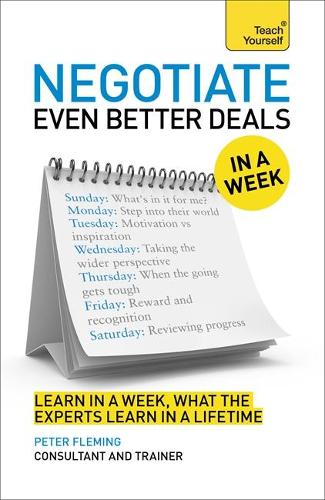 Advanced Negotiation Skills In A Week: Master Negotiating In Just Seven Steps (Paperback)