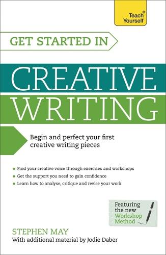 Get Started in Creative Writing: Begin and perfect your first creative writing pieces (Paperback)