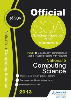 SQA Specimen Paper National 5 Computer Science and Model Papers 2013 (Paperback)