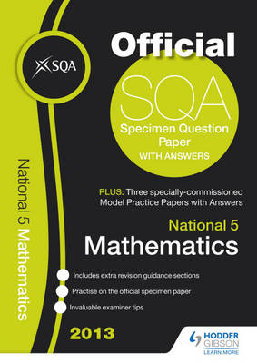 SQA Specimen Paper National 5 Mathematics and Model Papers 2013 (Paperback)