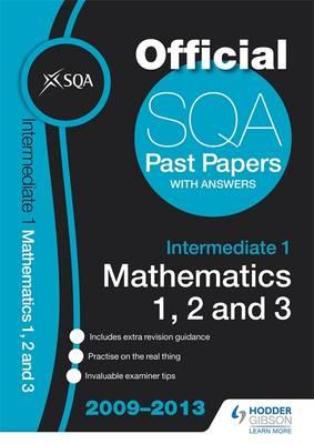 SQA Past Papers Intermediate 1 Mathematics 1, 2, 3 2013 (Paperback)