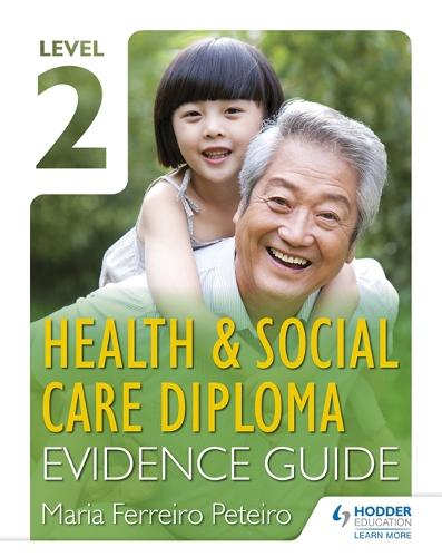 Level 2 Health & Social Care Diploma Evidence Guide (Paperback)