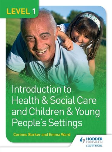 Level 1 Introduction to Health & Social Care and Children & Young People's Settings (Paperback)