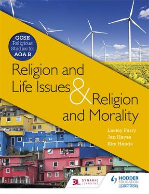 Religion & Life Issues and Religion & Morality: GCSE Religious Studies for AQA B (Paperback)