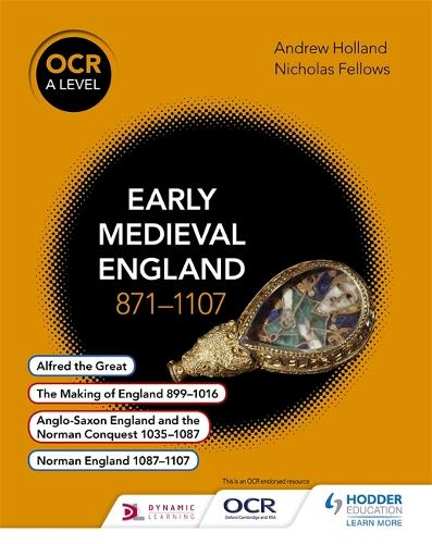 OCR A Level History: Early Medieval England 871-1107 - OCR A Level History (Paperback)