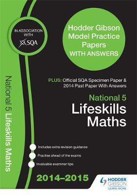 SQA Specimen Paper, 2014 Past Paper National 5 Lifeskills Mathematics & Hodder Gibson Model Papers (Paperback)