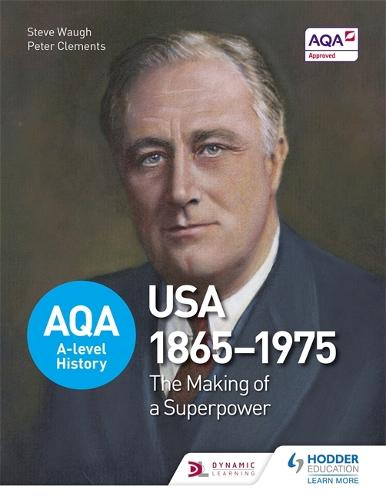 AQA A-level History: The Making of a Superpower: USA 1865-1975 - AQA A Level History (Paperback)