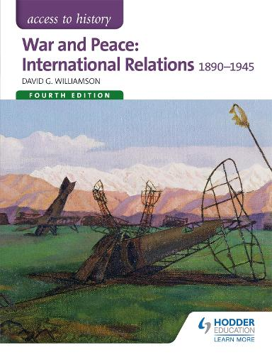 Access to History: War and Peace: International Relations 1890-1945 Fourth Edition - Access to History (Paperback)