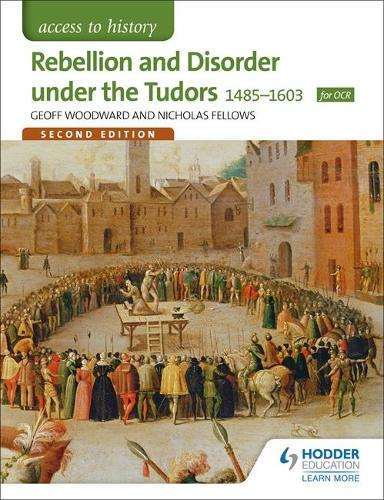 Access to History: Rebellion and Disorder under the Tudors 1485-1603 for OCR Second Edition (Paperback)
