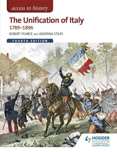 Access to History: The Unification of Italy 1789-1896 Fourth Edition (Paperback)