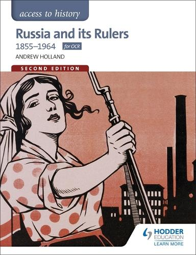 Access to History: Russia and its Rulers 1855-1964 for OCR Second Edition (Paperback)
