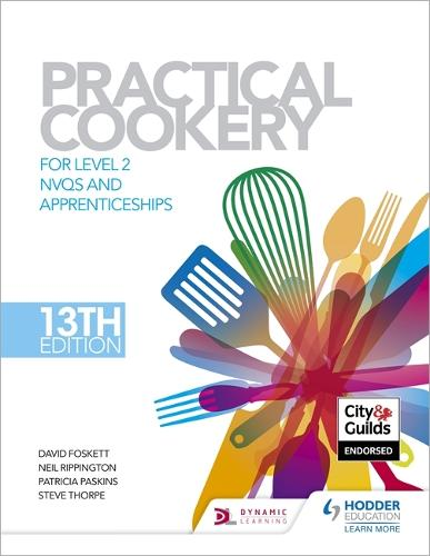 Practical Cookery, 13th Edition for Level 2 NVQs and Apprenticeships (Hardback)