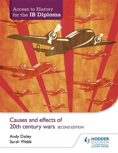 Access to History for the IB Diploma: Causes and effects of 20th-century wars Second Edition (Paperback)