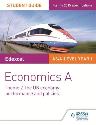 Edexcel Economics A Student Guide: Theme 2 The UK economy - performance and policies (Paperback)