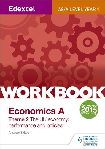 Edexcel A-Level/AS Economics A Theme 2 Workbook: The UK economy - performance and policies (Paperback)