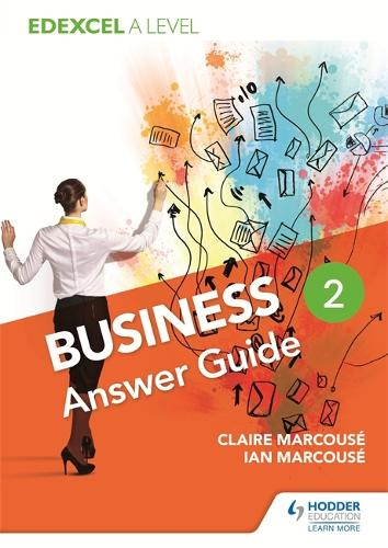 Edexcel Business A Level Year 2: Answer Guide (Paperback)