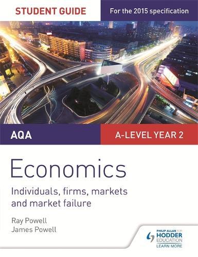 AQA A-level Economics Student Guide 3: Individuals, firms, markets and market failure (Paperback)