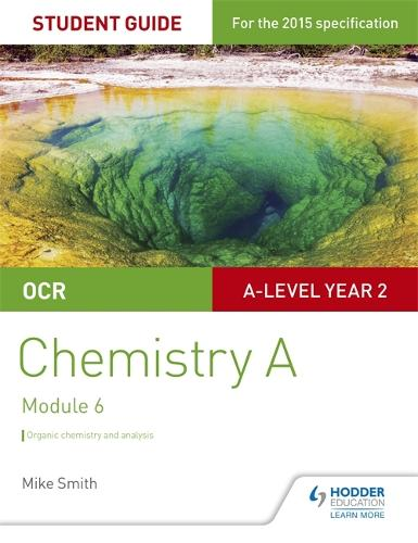 OCR A Level Year 2 Chemistry A Student Guide: Module 6 (Paperback)