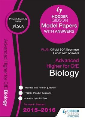 Advanced Higher Biology 2015/16 SQA Specimen and Hodder Gibson Model Papers (Paperback)