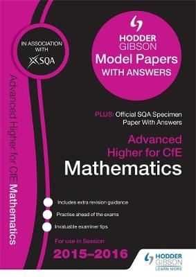 Advanced Higher Mathematics 2015/16 SQA Specimen and Hodder Gibson Model Papers (Paperback)