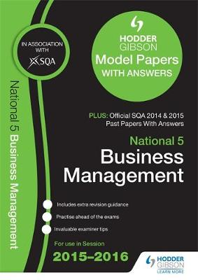 National 5 Business Management 2015/16 SQA Past and Hodder Gibson Model Papers (Paperback)