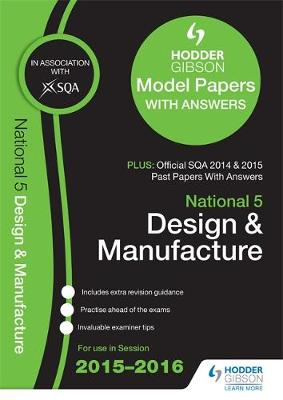 National 5 Design & Manufacture 2015/16 SQA Past and Hodder Gibson Model Papers (Paperback)