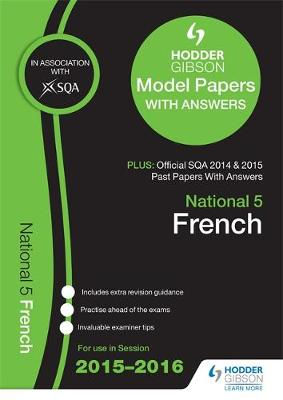 National 5 French 2015/16 SQA Past and Hodder Gibson Model Papers (Paperback)