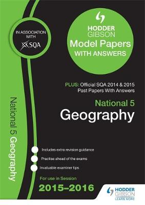 National 5 Geography 2015/16 SQA Past and Hodder Gibson Model Papers (Paperback)
