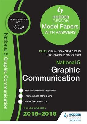 National 5 Graphic Communication 2015/16 SQA Past and Hodder Gibson Papers (Paperback)