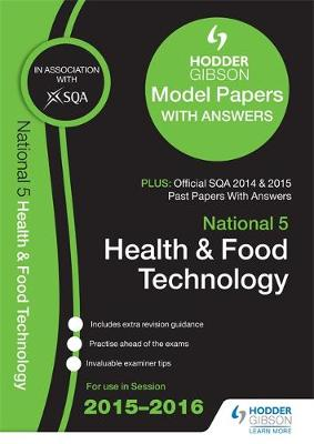 National 5 Health and Food Technology 2015/16 SQA Past and Hodder Gibson Model Papers (Paperback)