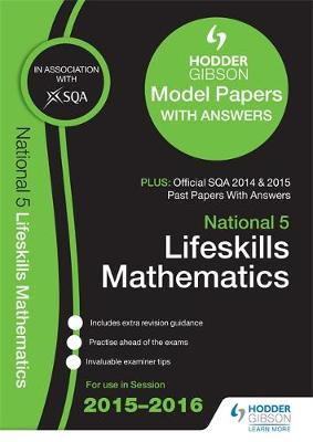 National 5 Lifeskills Mathematics 2015/16 SQA Past and Hodder Gibson Papers (Paperback)
