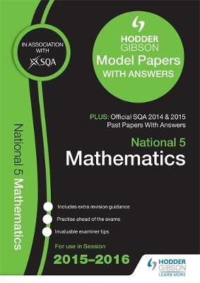 National 5 Mathematics 2015/16 SQA Past and Hodder Gibson Papers (Paperback)