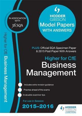 Higher Business Management 2015/16 SQA Specimen, Past and Hodder Gibson Model Papers (Paperback)