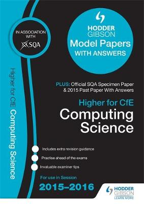 Higher Computing Science 2015/16 SQA Specimen, Past and Hodder Gibson Model Papers (Paperback)