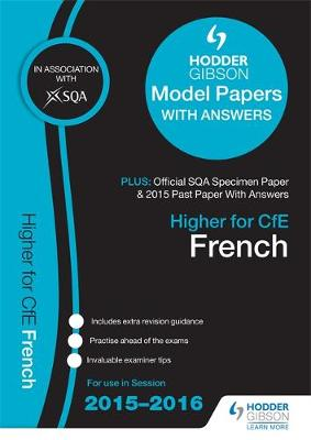 Higher French 2015/16 SQA Specimen, Past and Hodder Gibson Model Papers (Paperback)