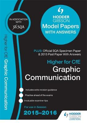 Higher Graphic Communication 2015/16 SQA Specimen, Past and Hodder Gibson Model Papers (Paperback)