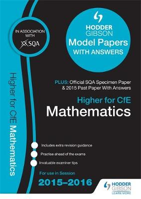 Higher Mathematics 2015/16 SQA Specimen, Past and Hodder Gibson Model Papers (Paperback)