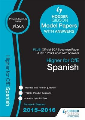 Higher Spanish 2015/16 SQA Specimen, Past and Hodder Gibson Model Papers (Paperback)