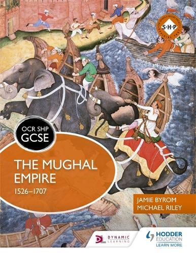 OCR GCSE History SHP: The Mughal Empire 1526-1707 (Paperback)