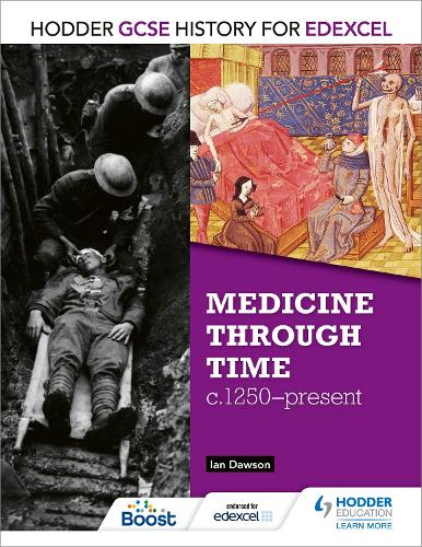 Hodder GCSE History for Edexcel: Medicine Through Time, c1250-Present - Hodder GCSE History for Edexcel (Paperback)