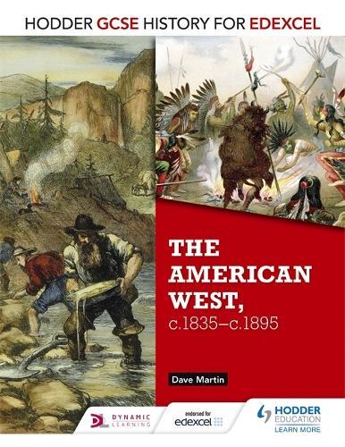 Hodder GCSE History for Edexcel: The American West, c.1835-c.1895 - Hodder GCSE History for Edexcel (Paperback)