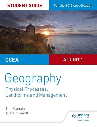 CCEA A2 Unit 1 Geography Student Guide 4: Physical Processes, Landforms and Management (Paperback)