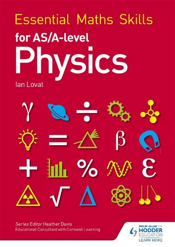 Essential Maths Skills for AS/A Level Physics - Essential Maths Skills (Paperback)