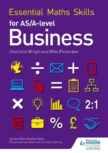 Essential Maths Skills for AS/A Level Business - Essential Maths Skills (Paperback)