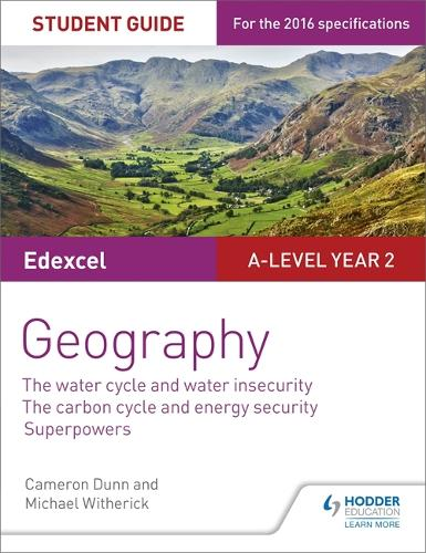 Edexcel A-level Year 2 Geography Student Guide 3: The Water Cycle and Water Insecurity; The Carbon Cycle and Energy Security; Superpowers (Paperback)